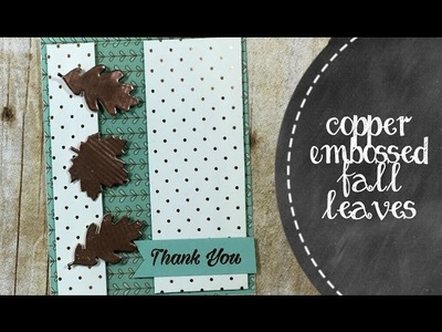 Copper Embossed Fall Leaves   October Paper Pumpkin Alternative Idea