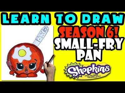 How To Draw Shopkins SEASON 6: Small-Fry Pan, Step By Step Season 6 Shopkins Drawing Shopkins
