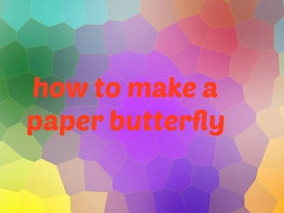 How to make butterfly with only paper