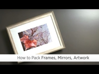 How to Pack Frames, Mirrors and Artwork