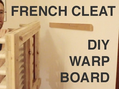 DIY Warp Board on a French Cleat