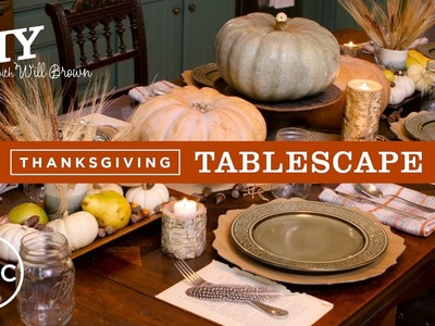 Thanksgiving Tablescape | DIY with Will Brown