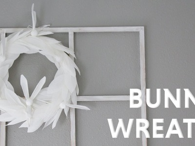 DIY Bunny Wreath - Corona de Conejtos - Collab with Carte Fini
