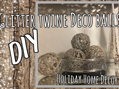 DIY Glitter Twine Orbs. Holiday Deco Balls | Home Decor How To
