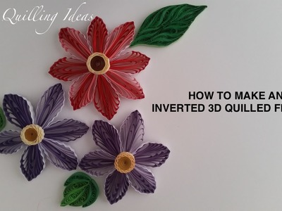 Art & Craft: How to made an Inverted 3D Quilled Flower using free-hand loops