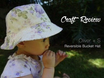 Craft Review: Oliver + S Reversible Bucket Hat