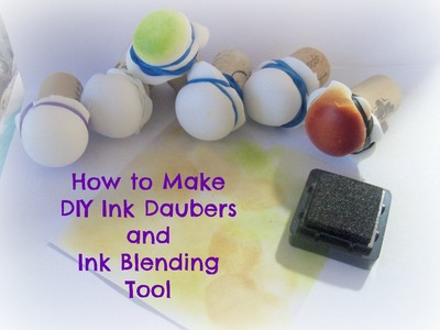DIY Ink Daubers and ink blending tool. How to make simple Ink Daubers