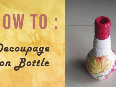 How To : Decoupage on Bottle   Craft Series   Craftziners # 22
