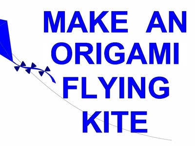 How To Make A Flying Origami Kite - Fun Kid's Craft - Turkish Devil Kite #origami #kite #papercraft