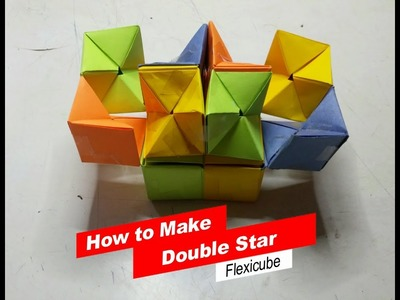 How to make Double star Flexicube [paper craft] [DIY] by Brain washer