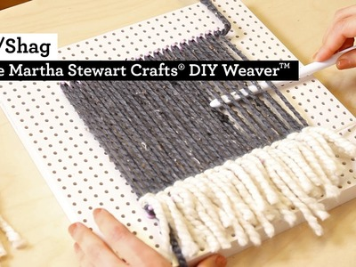 How to make Rya Shag with the Martha Stewart Crafts® DIY Weaver(TM)