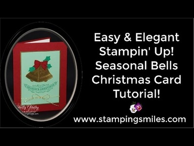 Easy & Elegant Stampin' Up! Seasonal Bells Christmas Card Tutorial