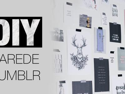 DIY Decor - Parede Tumblr | Anne Peres