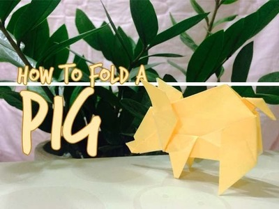 How to Fold an Origami Pig (Fuchimoto Muneji)