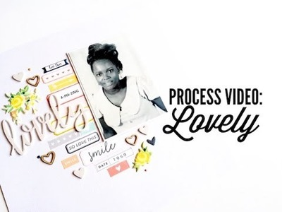 Scrapbook Process Video - Lovely