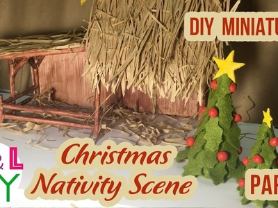 DIY Miniature Christmas Nativity Scene | How to make a Miniature Christmas Crib | Part 1