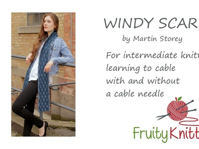 Fruity Knitting Tutorial - Windy Scarf by Martin Storey