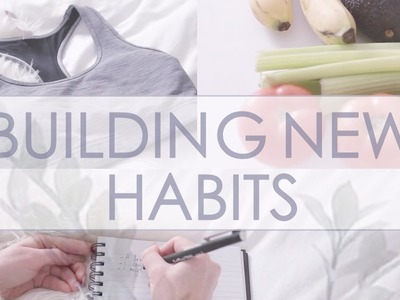 How to Build and Keep Good Habits