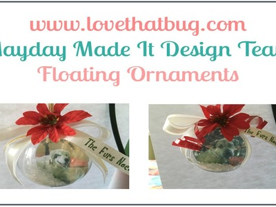 Maymay Made It DT Project Floating Ornament