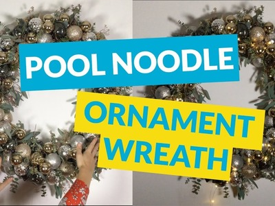 Ornament Wreath Made From A Pool Noodle!