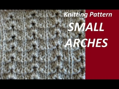 Knitting Pattern * SMALL ARCHES *