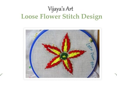Beautiful Hand Embroidery Designs - Loose Flower Stitch