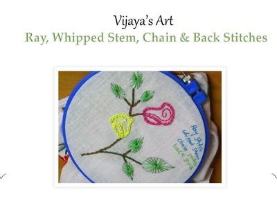Beautiful Hand Embroidery Designs - Ray, Whipped Stem, Chain & Back Stitches