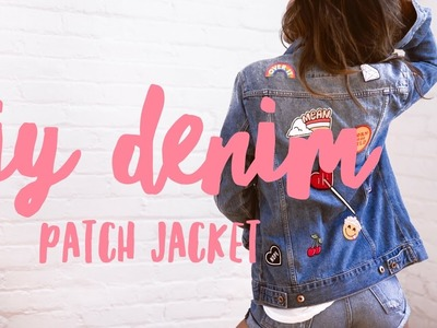 DIY PATCH DENIM JACKET