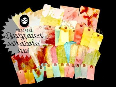 Tutorial: Dyeing paper with alcohol inks