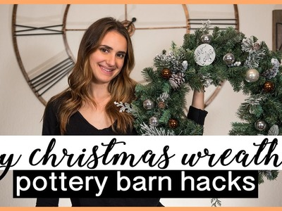 DIY CHRISTMAS WREATH | Pottery Barn Hacks!