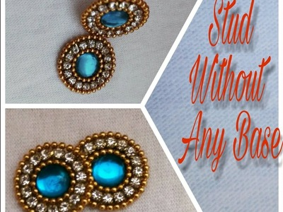 How To Make  Stud or patches Without Any Base At Home (Daily Wear)- Tutorial