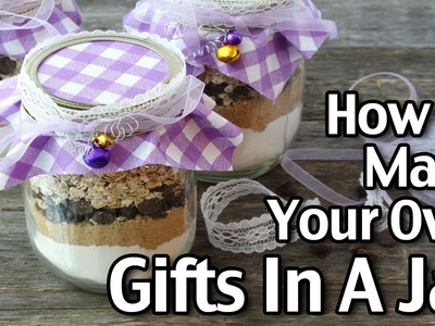 How To Make Your Own Gifts In A Jar