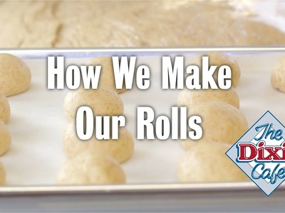 How We Make Rolls at The Dixie Cafe