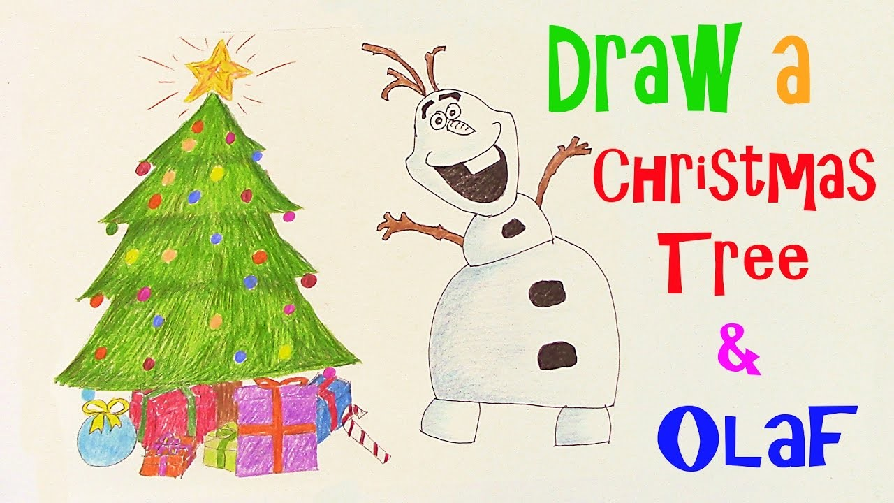 Learn How to Draw a Christmas Tree and Disney Frozen Olaf + Easy ...
