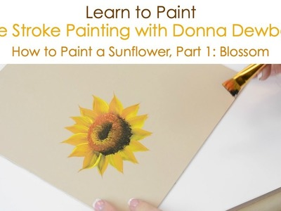 One Stroke Painting with Donna Dewberry - How to Paint a Sunflower, Pt. 1: Blossom
