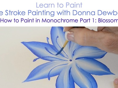 One Stroke Painting with Donna Dewberry - How to Paint in Monochrome, Pt. 1: Blossom