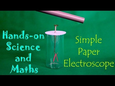 Simple Paper Electroscope | Hindi