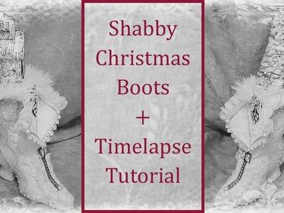 Shabby Christmas Boots + Timelapse Tutorial