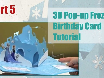 Tutorial - 3D Pop-up Frozen Birthday Card - Part 5.5