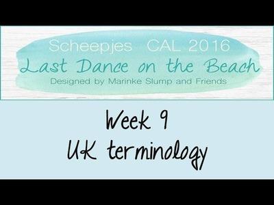 Week 9 UK - Last dance on the beach - Scheepjes CAL 2016 (English. UK Terminology)
