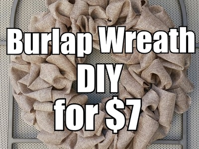 BURLAP WREATH TUTORIAL - 99 Cent and Dollar Store Supplies