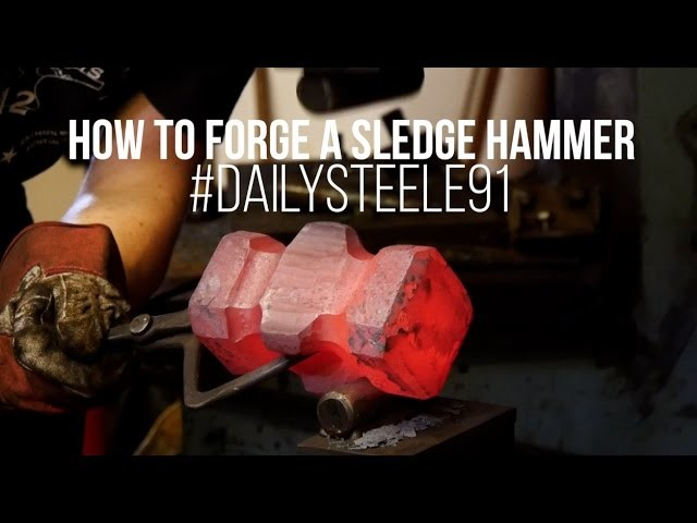 HOW TO FORGE A 12LBS SLEDGE HAMMER