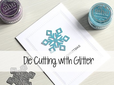 Die Cutting with Glitter | The Card Grotto