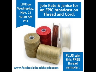 Facebook LIVE Tips on Choosing Thread for Jewelry Projects & Knotting Techniques