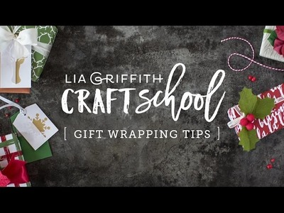 Craft School - Gift Wrapping Tips