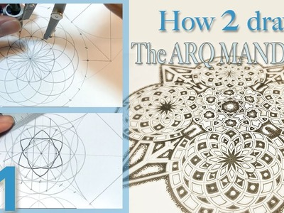 How 2 Draw - Arq Mandala Pattern - P1 (SetUp) - Sacred Geometry Video Tutorial