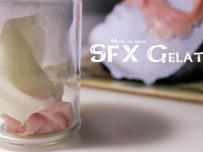 How to make SFX Gelatin