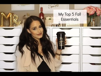 My Top 5 Fall Essentials | 2016