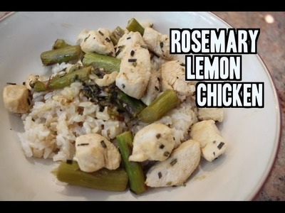 Rosemary Lemon Chicken with Asparagus: Classy Cookin' with Chef Stef