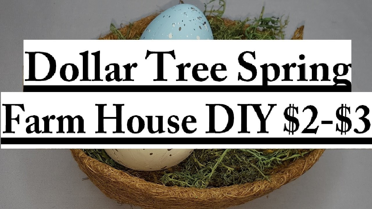 $2-$3 Dollar Tree DIY Spring 2017| Bird Nest | Farm House Home Decor DIY